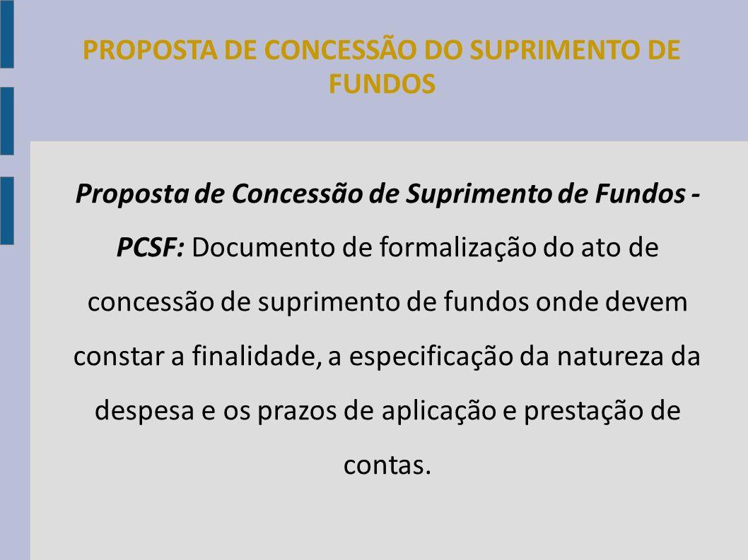 PROPOSTA DE CONCESSÃO DO SUPRIMENTO DE FUNDOS