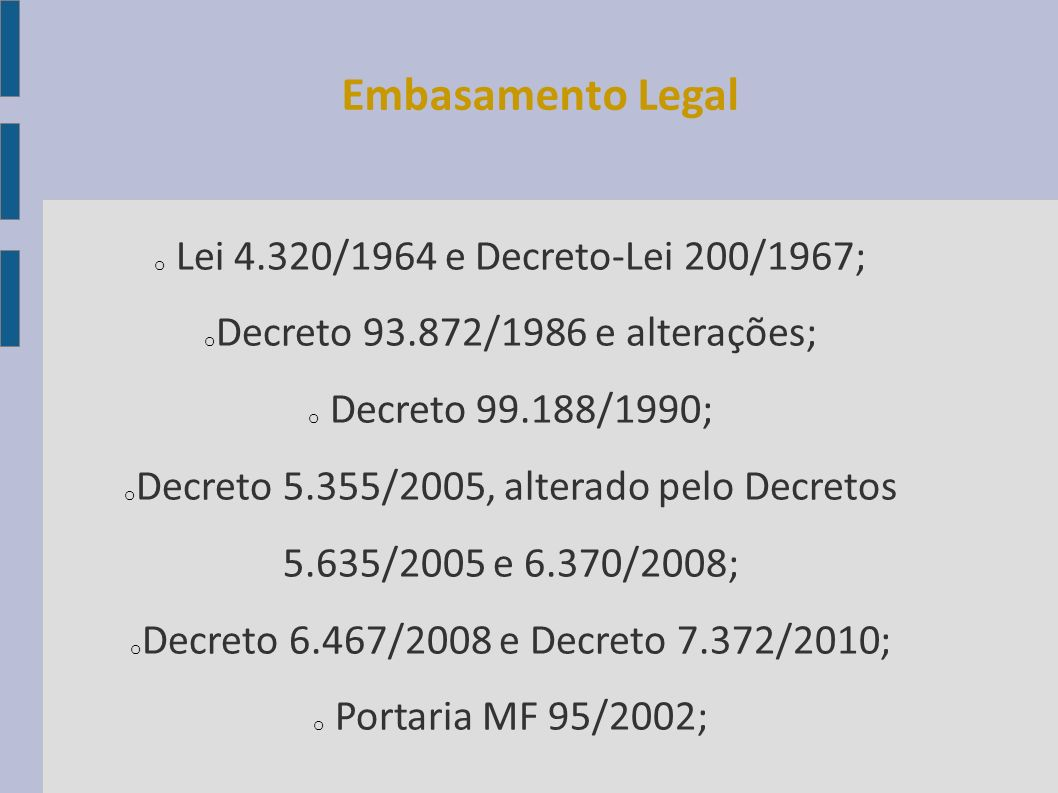 Embasamento Legal Lei 4.320/1964 e Decreto-Lei 200/1967;