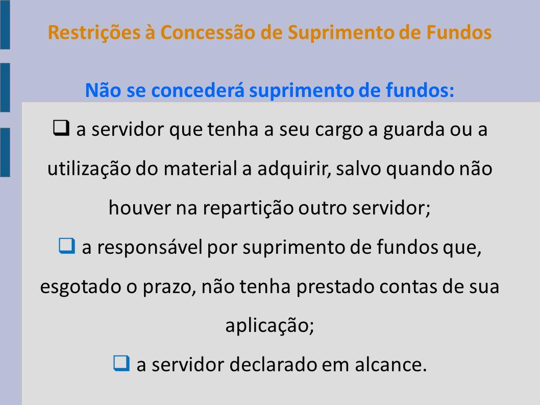Restrições à Concessão de Suprimento de Fundos