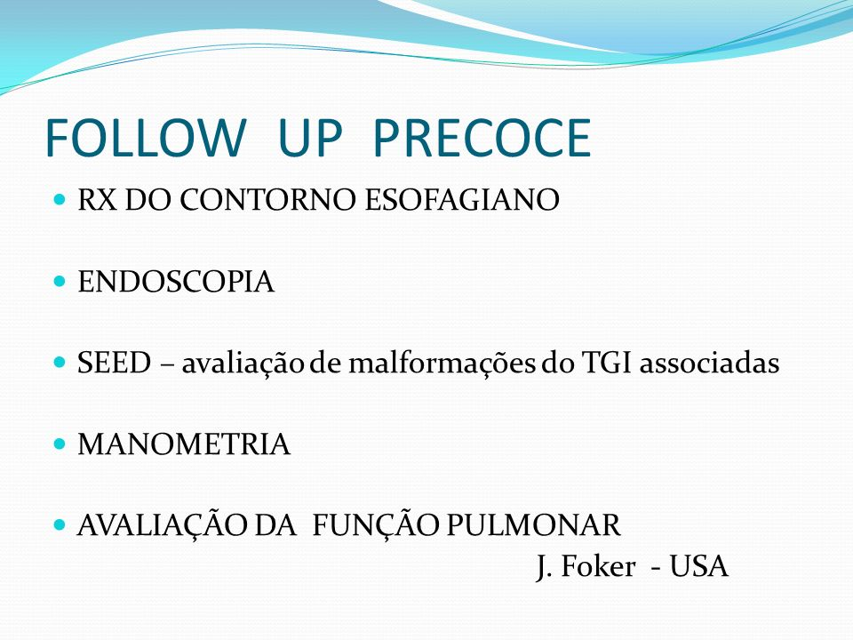 FOLLOW UP PRECOCE RX DO CONTORNO ESOFAGIANO ENDOSCOPIA
