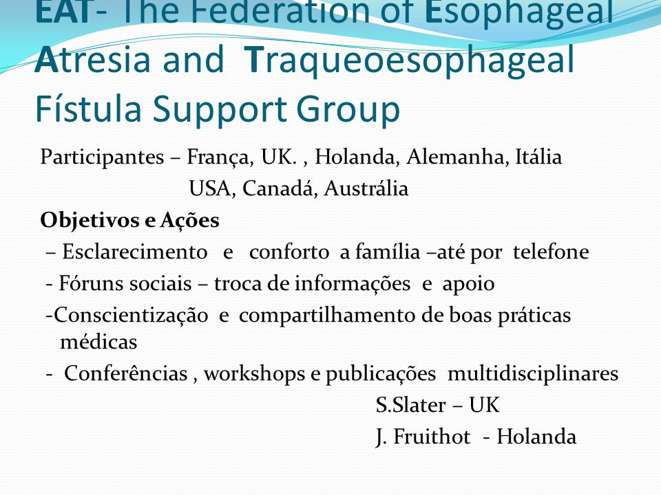 EAT- The Federation of Esophageal Atresia and Traqueoesophageal Fístula Support Group