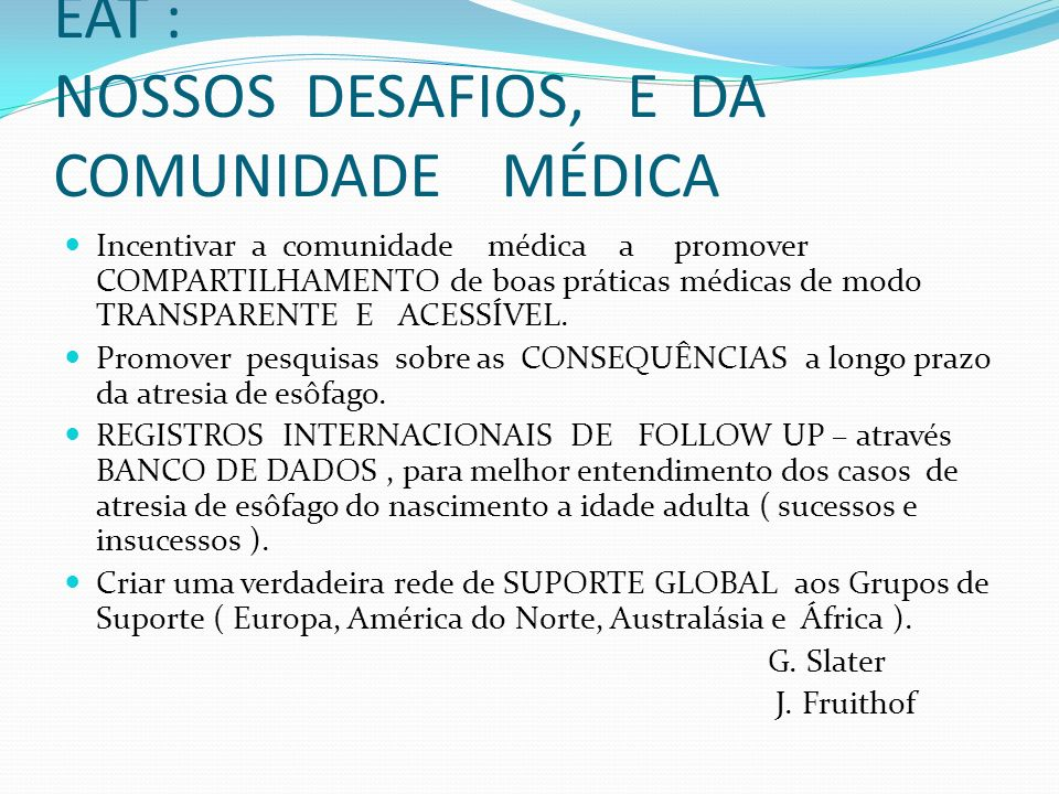 EAT : NOSSOS DESAFIOS, E DA COMUNIDADE MÉDICA
