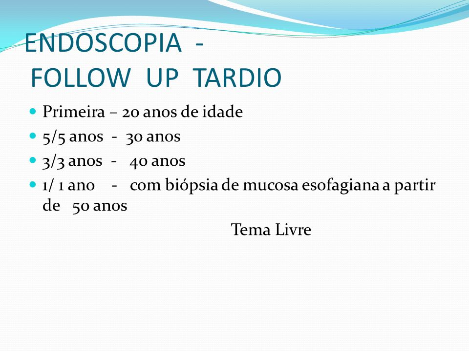 ENDOSCOPIA - FOLLOW UP TARDIO