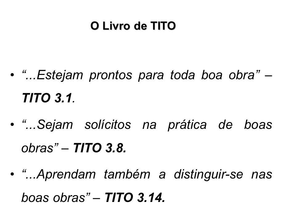 ...Estejam prontos para toda boa obra – TITO 3.1.