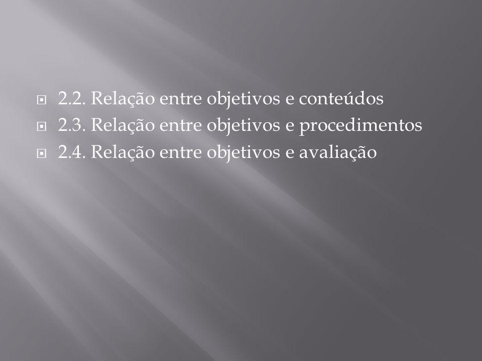 2.2. Relação entre objetivos e conteúdos
