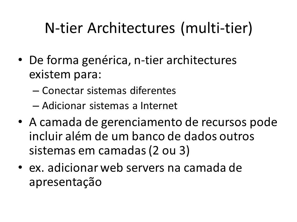 N-tier Architectures (multi-tier)