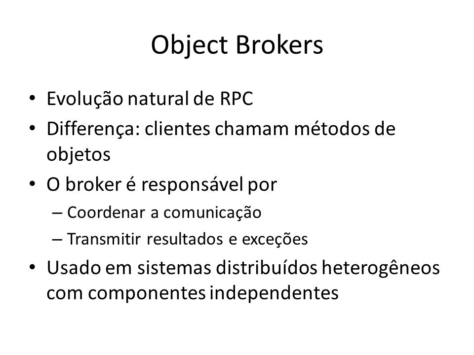 Object Brokers Evolução natural de RPC