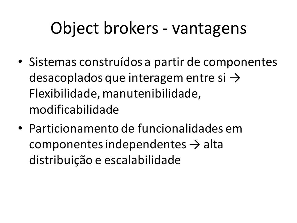 Object brokers - vantagens