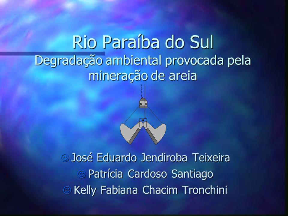 Rio Paraíba do Sul Degradação ambiental provocada pela mineração de areia