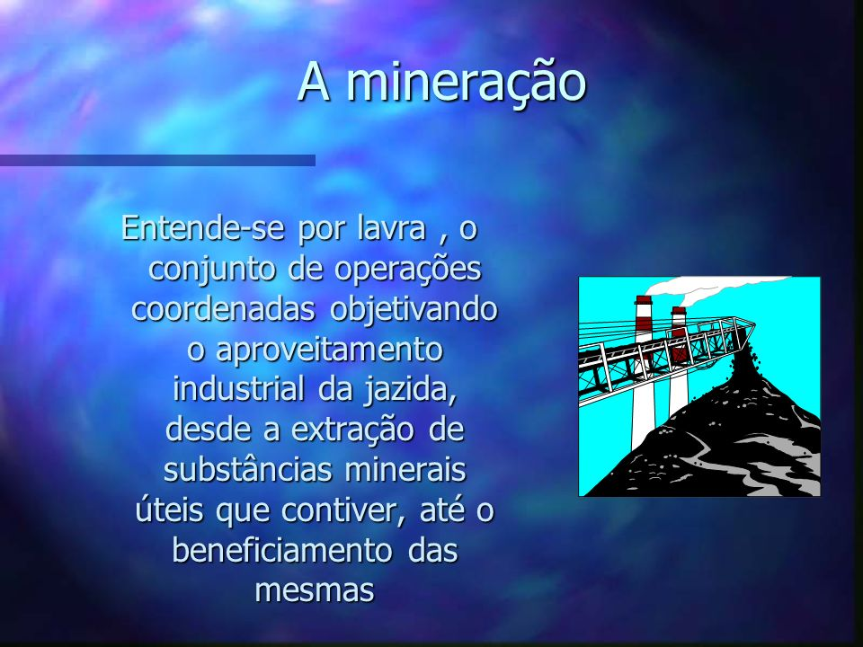 A mineração