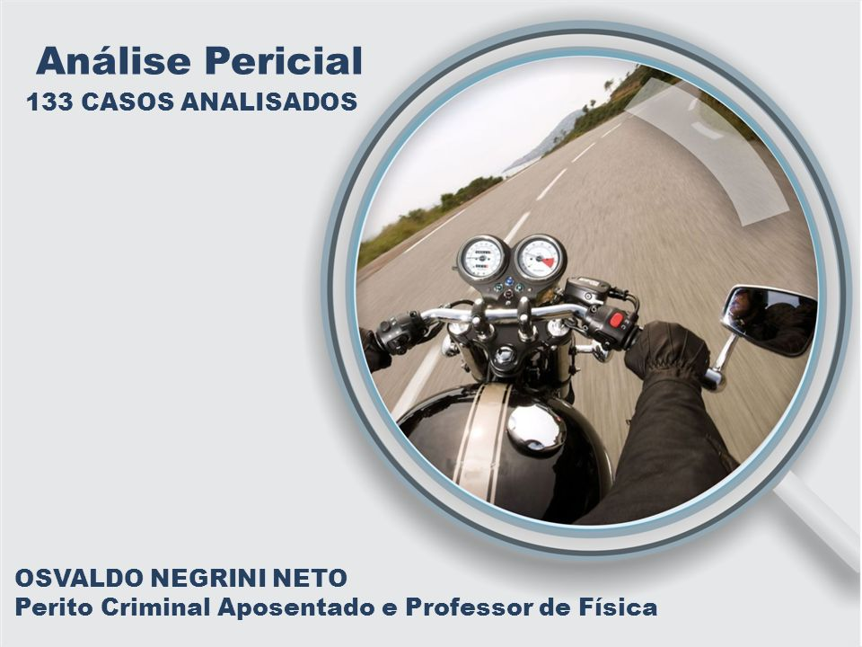 Análise Pericial 133 CASOS ANALISADOS OSVALDO NEGRINI NETO