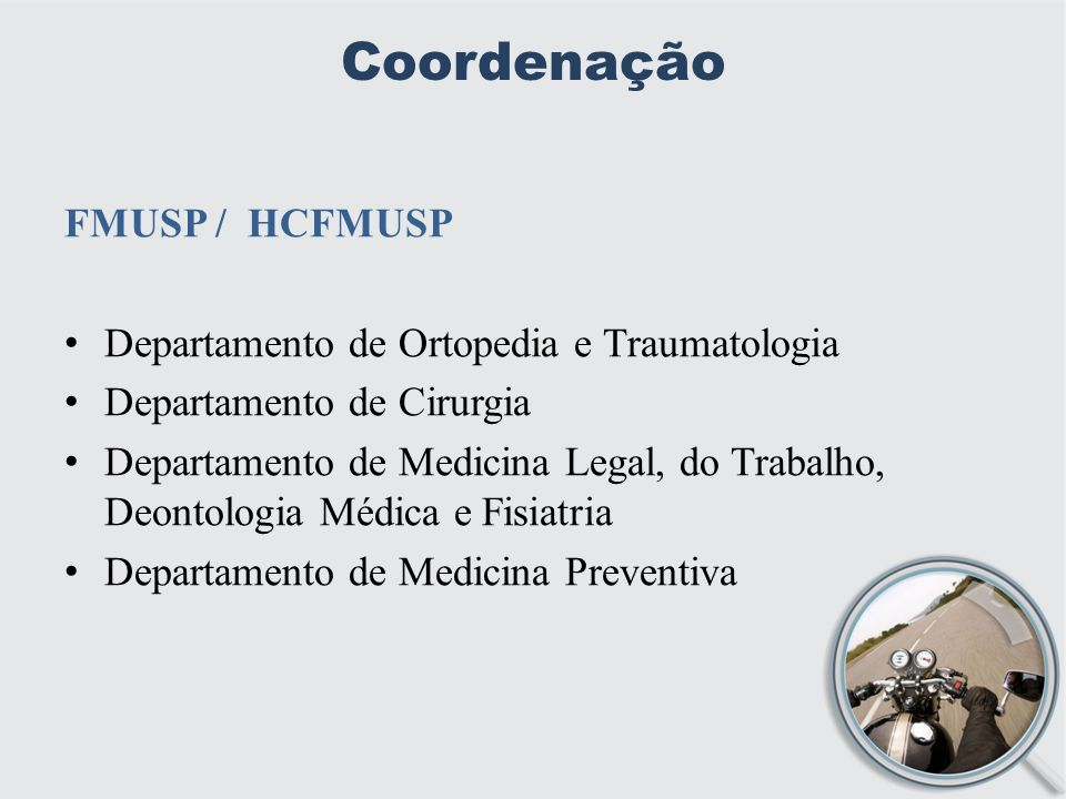 Coordenação FMUSP / HCFMUSP Departamento de Ortopedia e Traumatologia