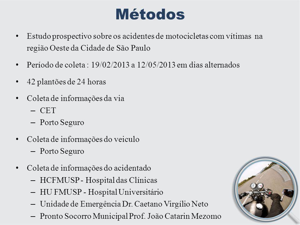 Métodos Estudo prospectivo sobre os acidentes de motocicletas com vítimas na região Oeste da Cidade de São Paulo.
