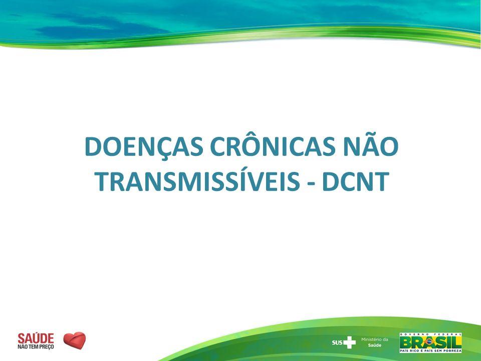 DOENÇAS CRÔNICAS NÃO TRANSMISSÍVEIS - DCNT