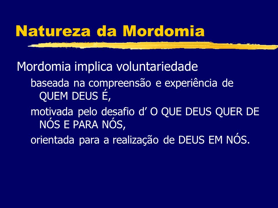 Natureza da Mordomia Mordomia implica voluntariedade