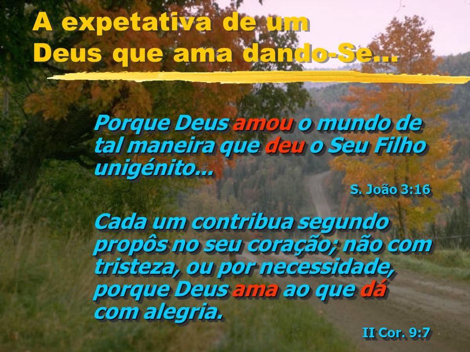 A expetativa de um Deus que ama dando-Se...