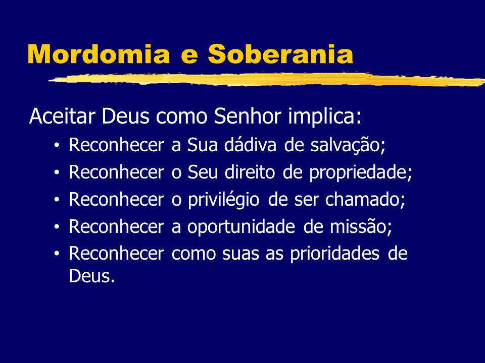 Mordomia e Soberania Aceitar Deus como Senhor implica: