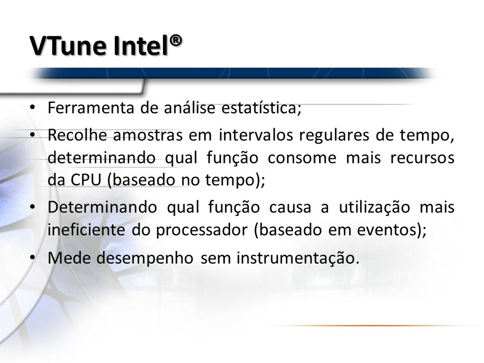 VTune Intel® Ferramenta de análise estatística;