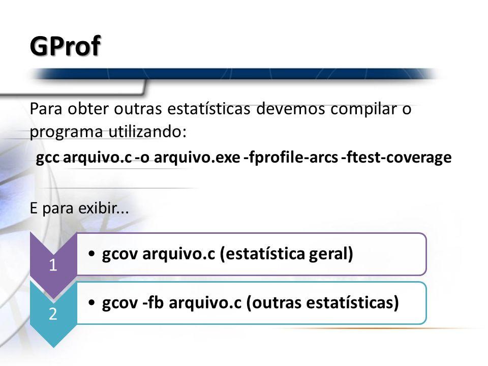 gcc arquivo.c -o arquivo.exe -fprofile-arcs -ftest-coverage
