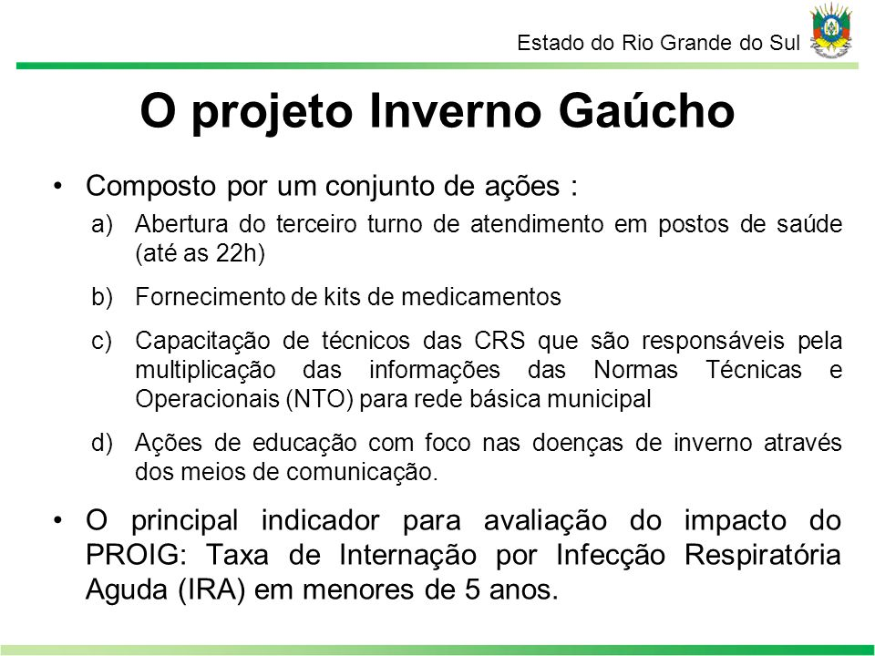 O projeto Inverno Gaúcho