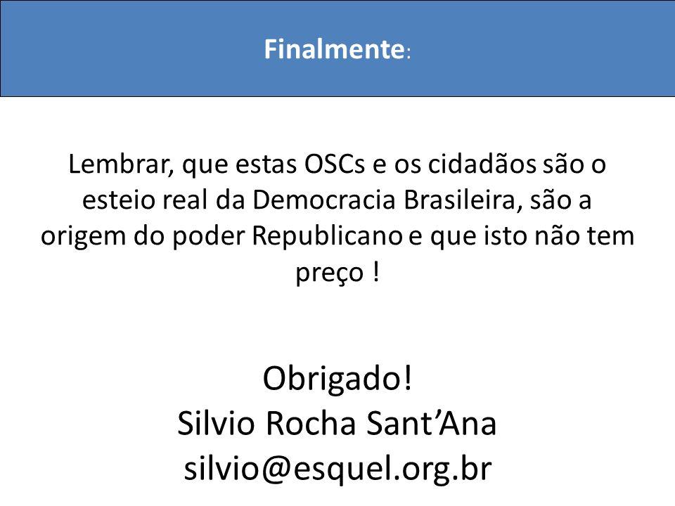 Obrigado! Silvio Rocha Sant'Ana silvio@esquel.org.br