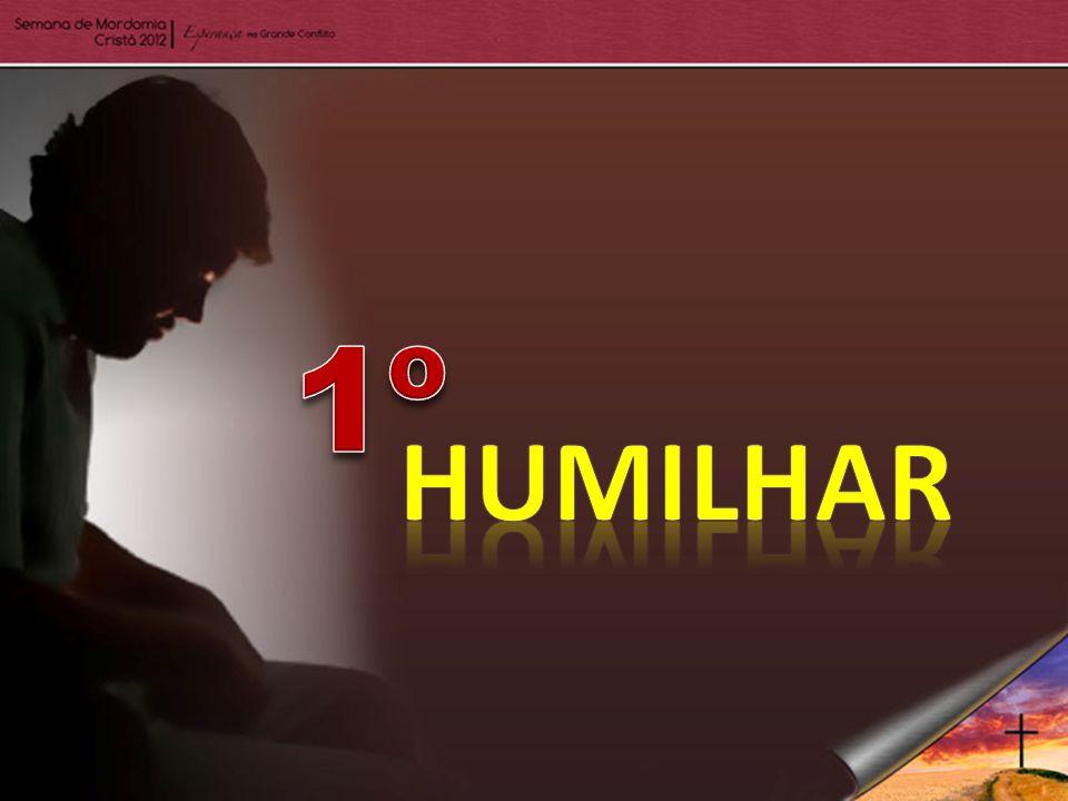 1º Humilhar