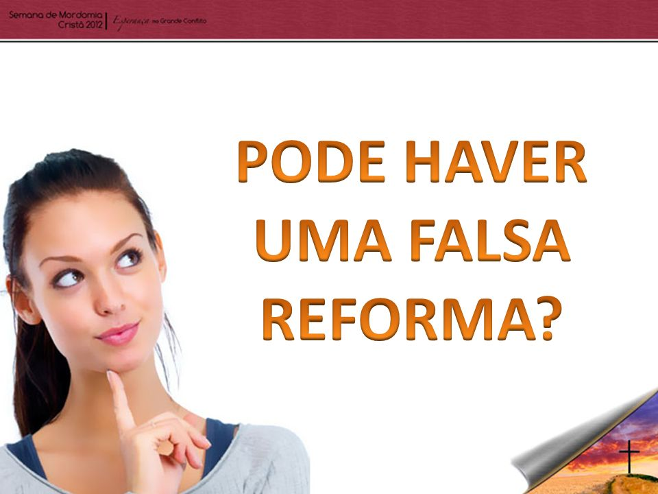 PODE HAVER UMA FALSA REFORMA