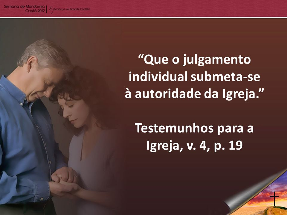 Que o julgamento individual submeta-se à autoridade da Igreja.
