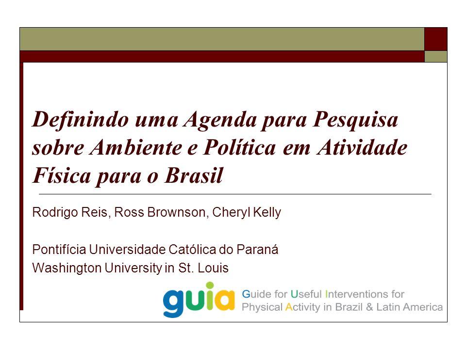 Definindo uma Agenda para Pesquisa sobre Ambiente e Política em Atividade Física para o Brasil