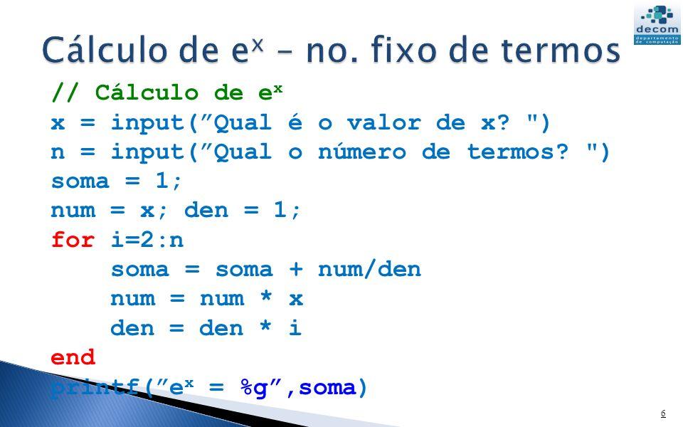 Cálculo de ex – no. fixo de termos