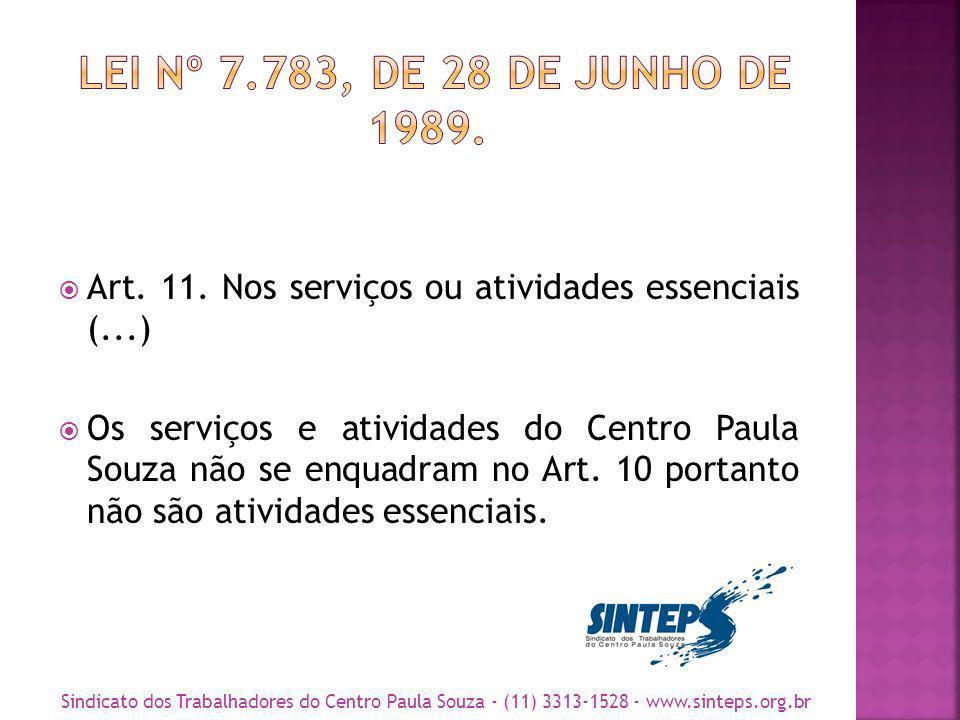 LEI Nº 7.783, DE 28 DE JUNHO DE 1989. Art. 11. Nos serviços ou atividades essenciais (...)