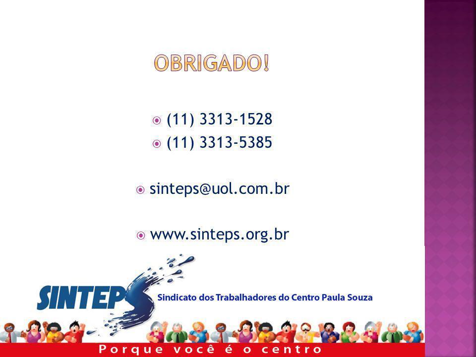 OBRIGADO! (11) 3313-1528 (11) 3313-5385 sinteps@uol.com.br