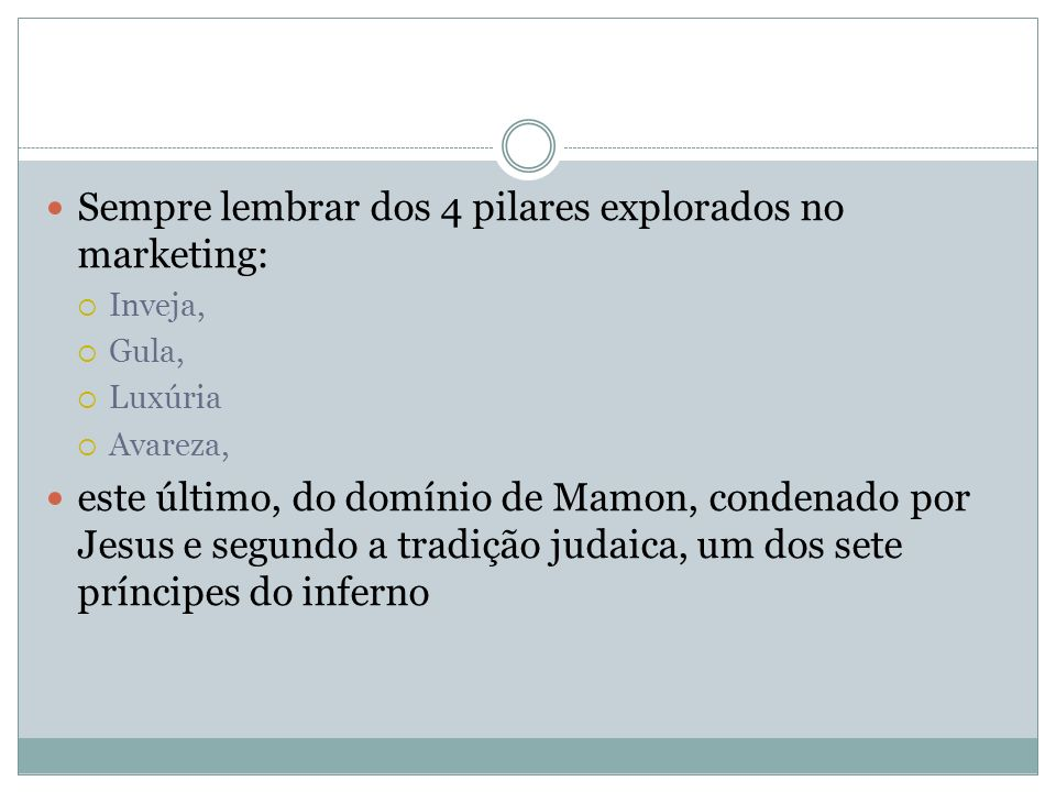 Sempre lembrar dos 4 pilares explorados no marketing: