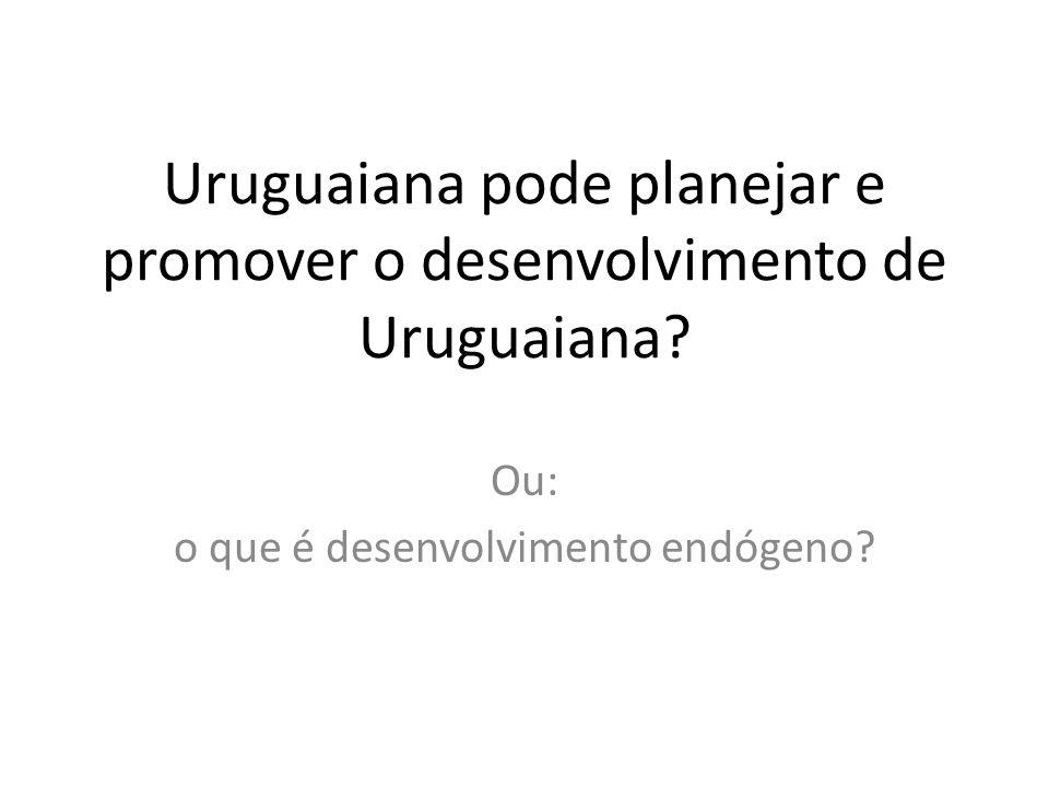 Uruguaiana pode planejar e promover o desenvolvimento de Uruguaiana