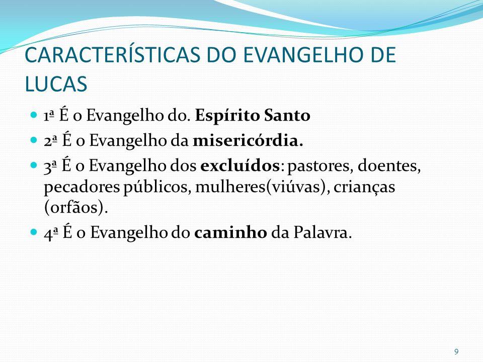 CARACTERÍSTICAS DO EVANGELHO DE LUCAS