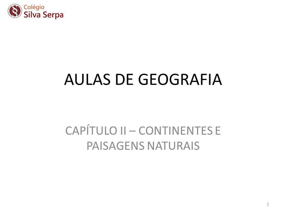 CAPÍTULO II – CONTINENTES E PAISAGENS NATURAIS