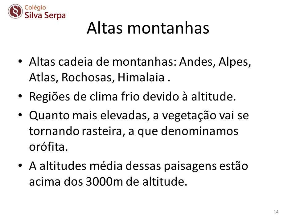 Altas montanhas Altas cadeia de montanhas: Andes, Alpes, Atlas, Rochosas, Himalaia . Regiões de clima frio devido à altitude.