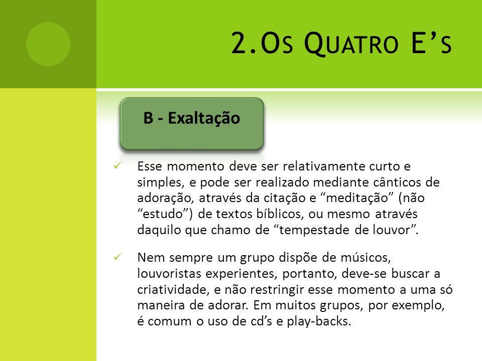 2.Os Quatro E's B - Exaltação