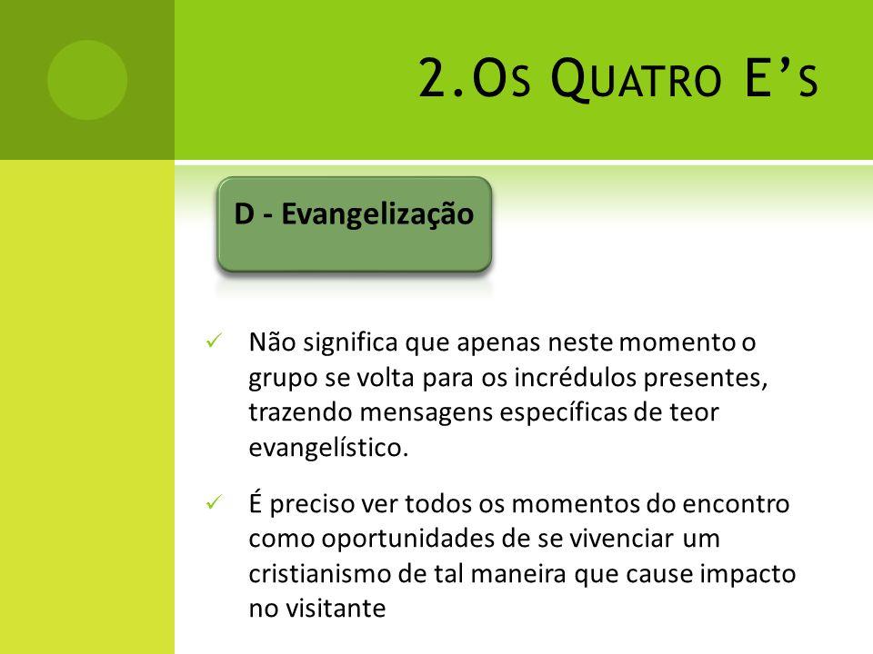 2.Os Quatro E's D - Evangelização