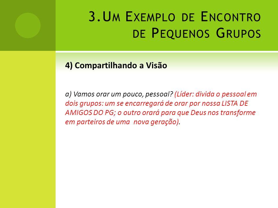 3.Um Exemplo de Encontro de Pequenos Grupos