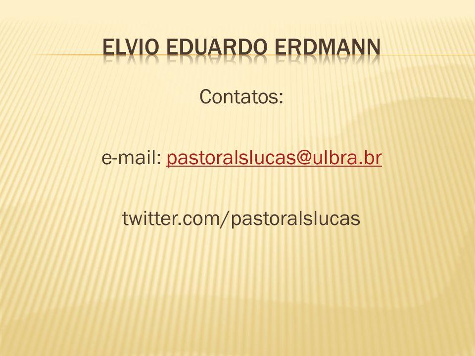 Contatos: e-mail: pastoralslucas@ulbra.br twitter.com/pastoralslucas