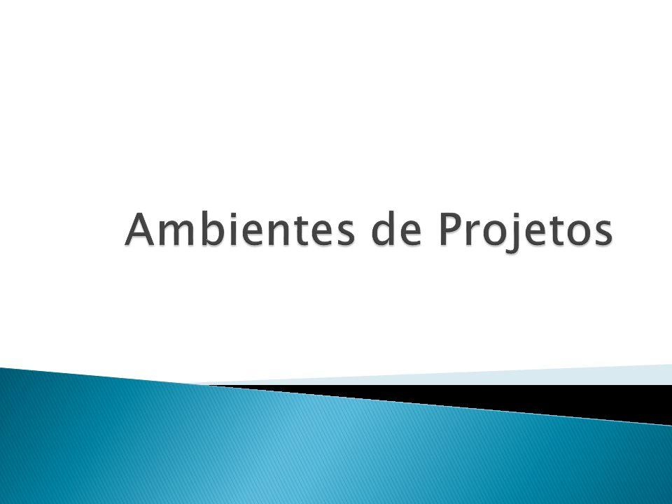 Ambientes de Projetos