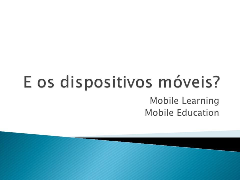 E os dispositivos móveis