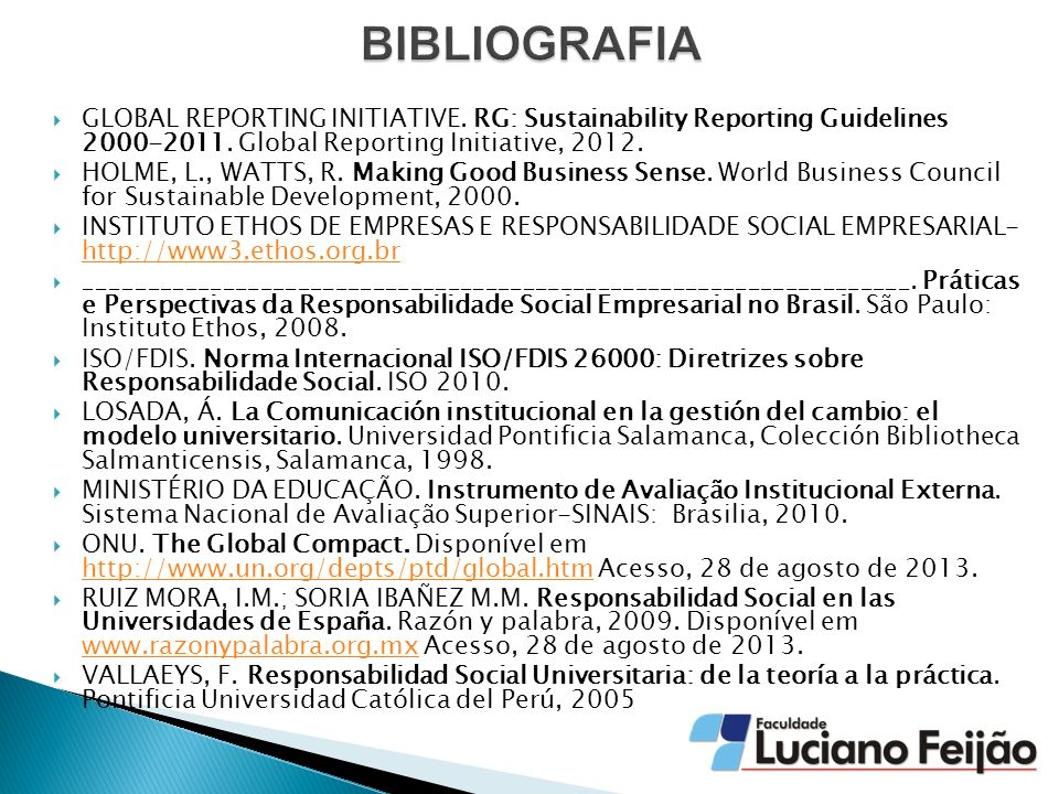 BIBLIOGRAFIA GLOBAL REPORTING INITIATIVE. RG: Sustainability Reporting Guidelines 2000-2011. Global Reporting Initiative, 2012.