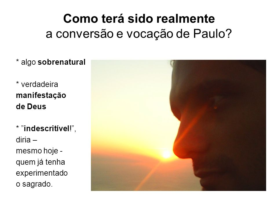 Como terá sido realmente a conversão e vocação de Paulo