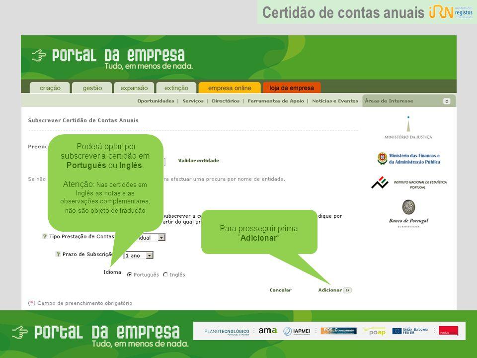Poderá optar por subscrever a certidão em Português ou Inglês.