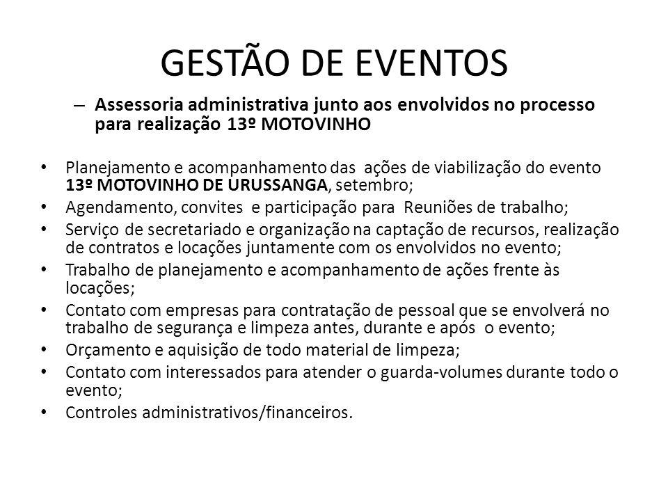 GESTÃO DE EVENTOS Assessoria administrativa junto aos envolvidos no processo para realização 13º MOTOVINHO.