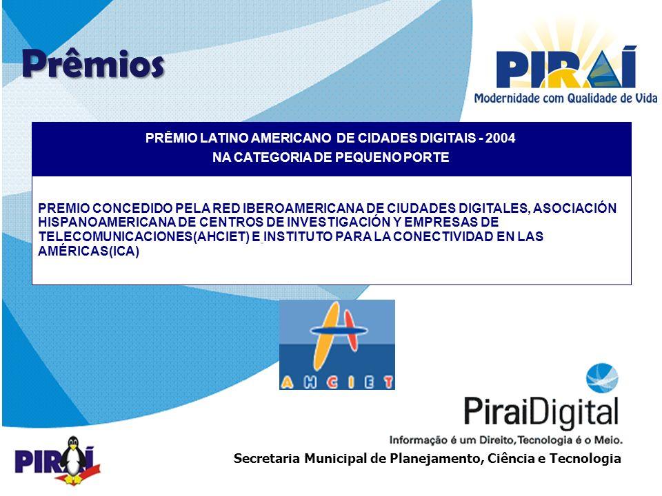 Prêmios PRÊMIO LATINO AMERICANO DE CIDADES DIGITAIS - 2004