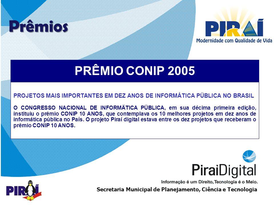 Prêmios PRÊMIO CONIP 2005. PROJETOS MAIS IMPORTANTES EM DEZ ANOS DE INFORMÁTICA PÜBLICA NO BRASIL.