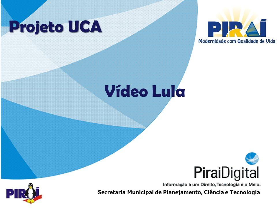 Projeto UCA Vídeo Lula